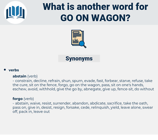 go on wagon, synonym go on wagon, another word for go on wagon, words like go on wagon, thesaurus go on wagon