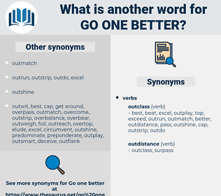go one better, synonym go one better, another word for go one better, words like go one better, thesaurus go one better