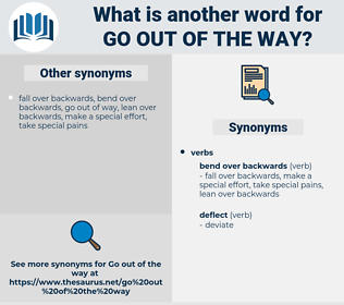 go out of the way, synonym go out of the way, another word for go out of the way, words like go out of the way, thesaurus go out of the way