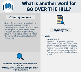 go over the hill, synonym go over the hill, another word for go over the hill, words like go over the hill, thesaurus go over the hill