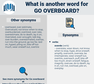 go overboard, synonym go overboard, another word for go overboard, words like go overboard, thesaurus go overboard
