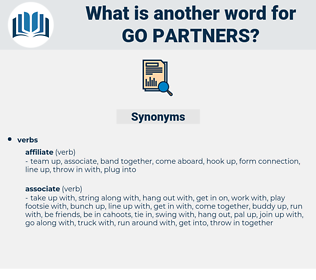 go partners, synonym go partners, another word for go partners, words like go partners, thesaurus go partners