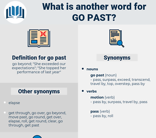 go past, synonym go past, another word for go past, words like go past, thesaurus go past