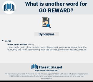 go reward, synonym go reward, another word for go reward, words like go reward, thesaurus go reward