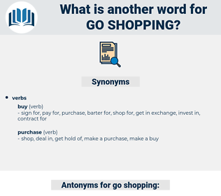 go shopping, synonym go shopping, another word for go shopping, words like go shopping, thesaurus go shopping