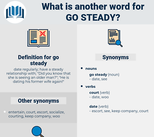 go steady, synonym go steady, another word for go steady, words like go steady, thesaurus go steady