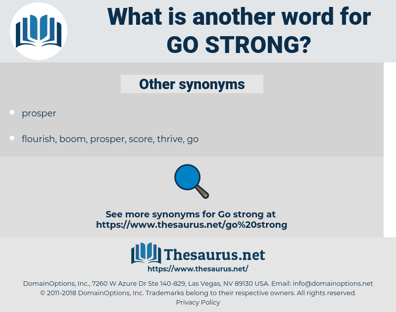 go strong, synonym go strong, another word for go strong, words like go strong, thesaurus go strong