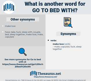 go to bed with, synonym go to bed with, another word for go to bed with, words like go to bed with, thesaurus go to bed with