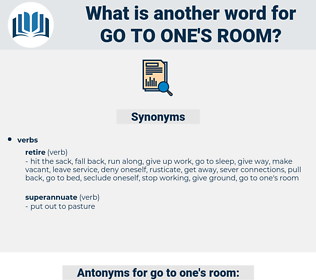 go to one's room, synonym go to one's room, another word for go to one's room, words like go to one's room, thesaurus go to one's room