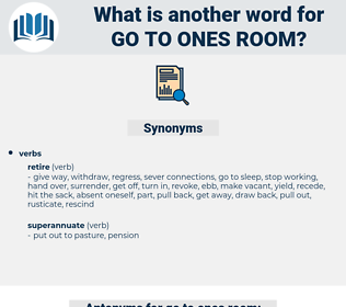 go to ones room, synonym go to ones room, another word for go to ones room, words like go to ones room, thesaurus go to ones room