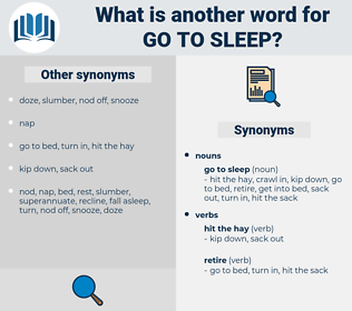 go to sleep, synonym go to sleep, another word for go to sleep, words like go to sleep, thesaurus go to sleep