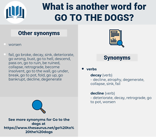 go to the dogs, synonym go to the dogs, another word for go to the dogs, words like go to the dogs, thesaurus go to the dogs