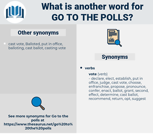 go to the polls, synonym go to the polls, another word for go to the polls, words like go to the polls, thesaurus go to the polls