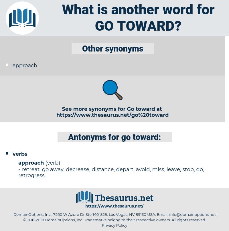 go toward, synonym go toward, another word for go toward, words like go toward, thesaurus go toward
