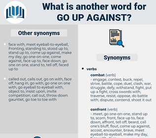 go up against, synonym go up against, another word for go up against, words like go up against, thesaurus go up against