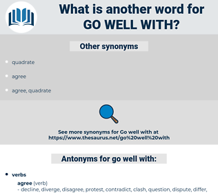go well with, synonym go well with, another word for go well with, words like go well with, thesaurus go well with