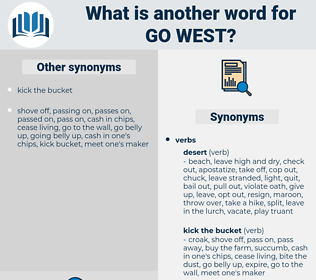 go west, synonym go west, another word for go west, words like go west, thesaurus go west