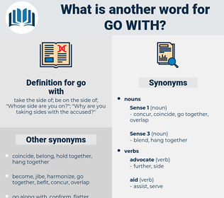 go with, synonym go with, another word for go with, words like go with, thesaurus go with