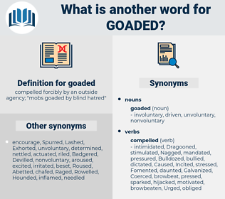 goaded, synonym goaded, another word for goaded, words like goaded, thesaurus goaded