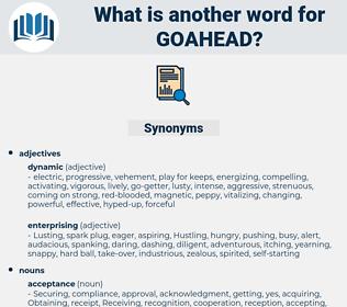 goahead, synonym goahead, another word for goahead, words like goahead, thesaurus goahead