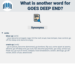 goes deep end, synonym goes deep end, another word for goes deep end, words like goes deep end, thesaurus goes deep end