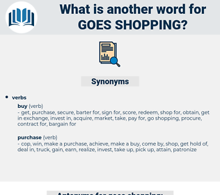 goes shopping, synonym goes shopping, another word for goes shopping, words like goes shopping, thesaurus goes shopping