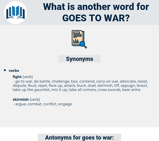 goes to war, synonym goes to war, another word for goes to war, words like goes to war, thesaurus goes to war