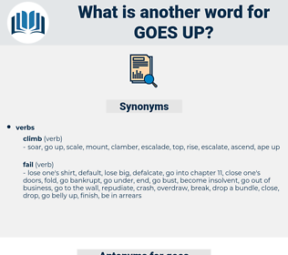 goes up, synonym goes up, another word for goes up, words like goes up, thesaurus goes up