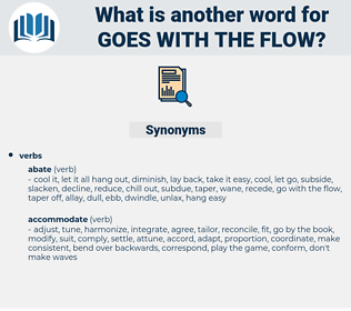 goes with the flow, synonym goes with the flow, another word for goes with the flow, words like goes with the flow, thesaurus goes with the flow