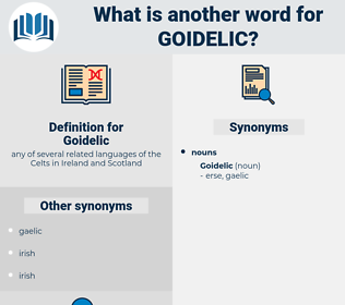 Goidelic, synonym Goidelic, another word for Goidelic, words like Goidelic, thesaurus Goidelic