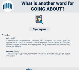 going about, synonym going about, another word for going about, words like going about, thesaurus going about
