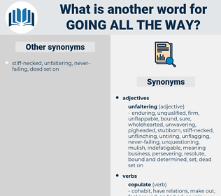 going all the way, synonym going all the way, another word for going all the way, words like going all the way, thesaurus going all the way