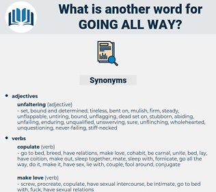 going all way, synonym going all way, another word for going all way, words like going all way, thesaurus going all way