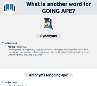 going ape, synonym going ape, another word for going ape, words like going ape, thesaurus going ape