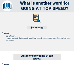 going at top speed, synonym going at top speed, another word for going at top speed, words like going at top speed, thesaurus going at top speed