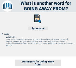 going away from, synonym going away from, another word for going away from, words like going away from, thesaurus going away from