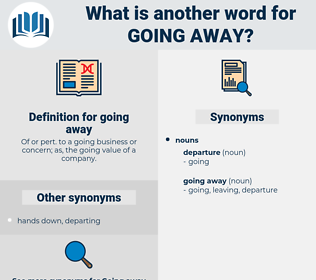 going away, synonym going away, another word for going away, words like going away, thesaurus going away