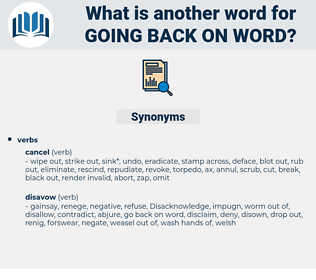 going back on word, synonym going back on word, another word for going back on word, words like going back on word, thesaurus going back on word