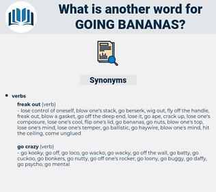 going bananas, synonym going bananas, another word for going bananas, words like going bananas, thesaurus going bananas
