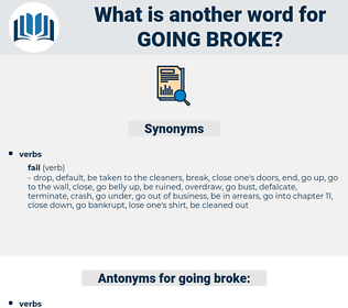 going broke, synonym going broke, another word for going broke, words like going broke, thesaurus going broke