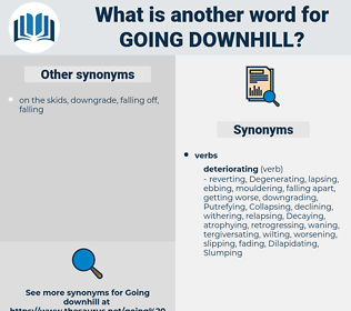 going downhill, synonym going downhill, another word for going downhill, words like going downhill, thesaurus going downhill