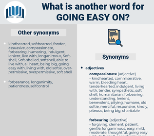 going easy on, synonym going easy on, another word for going easy on, words like going easy on, thesaurus going easy on