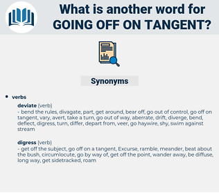 going off on tangent, synonym going off on tangent, another word for going off on tangent, words like going off on tangent, thesaurus going off on tangent