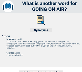 going on air, synonym going on air, another word for going on air, words like going on air, thesaurus going on air