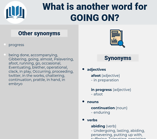 going on, synonym going on, another word for going on, words like going on, thesaurus going on