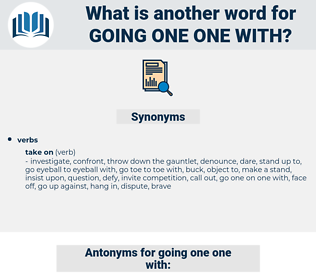going one one with, synonym going one one with, another word for going one one with, words like going one one with, thesaurus going one one with