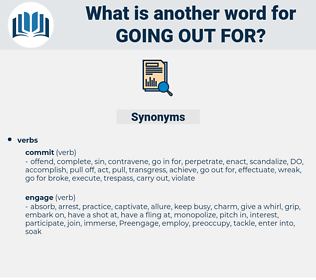 going out for, synonym going out for, another word for going out for, words like going out for, thesaurus going out for