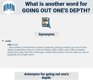 going out one's depth, synonym going out one's depth, another word for going out one's depth, words like going out one's depth, thesaurus going out one's depth