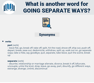 going separate ways, synonym going separate ways, another word for going separate ways, words like going separate ways, thesaurus going separate ways
