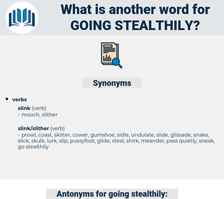 going stealthily, synonym going stealthily, another word for going stealthily, words like going stealthily, thesaurus going stealthily